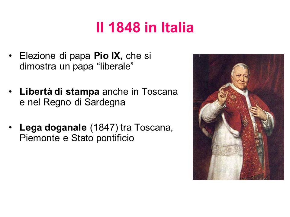 Il 1848 in Italia Elezione di papa Pio IX, che si dimostra un papa liberale Libertà di stampa anche in Toscana e nel Regno di Sardegna Lega doganale (