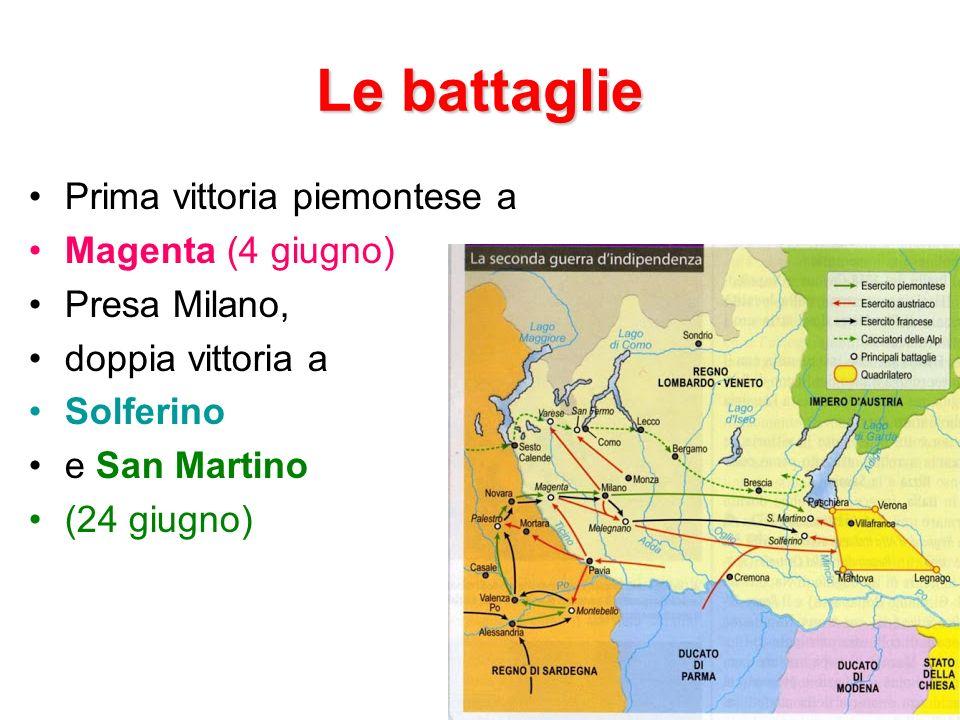 Le battaglie Prima vittoria piemontese a Magenta (4 giugno) Presa Milano, doppia vittoria a Solferino e San Martino (24 giugno)