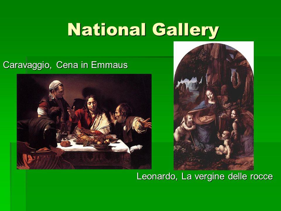 National Gallery Caravaggio, Cena in Emmaus Leonardo, La vergine delle rocce
