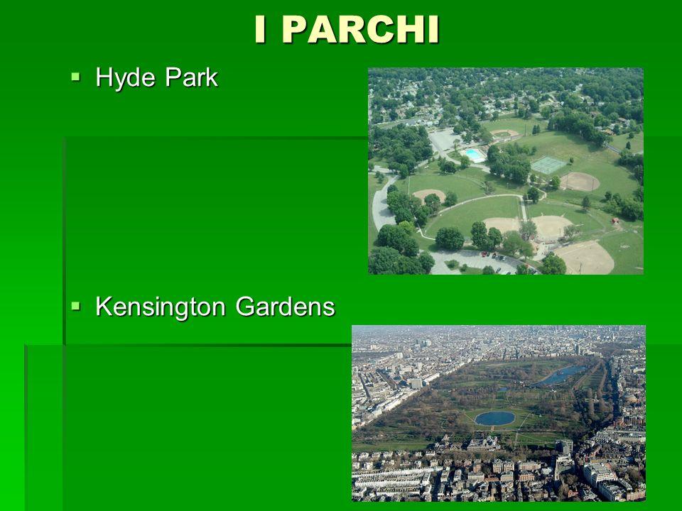 I PARCHI Hyde Park Hyde Park Kensington Gardens Kensington Gardens
