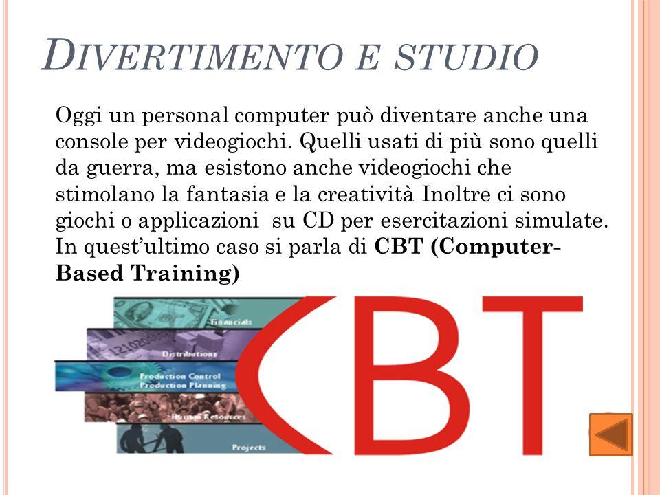 D IVERTIMENTO E STUDIO Oggi un personal computer può diventare anche una console per videogiochi.