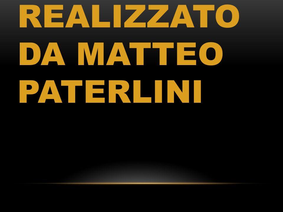 REALIZZATO DA MATTEO PATERLINI