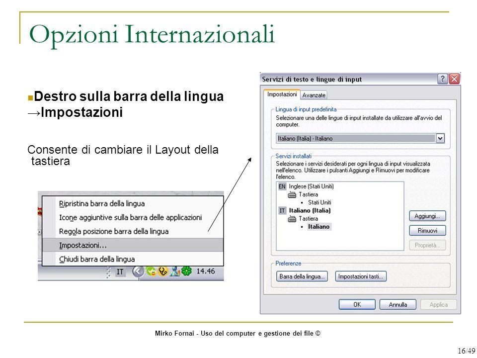 Opzioni Internazionali Destro sulla barra della lingua Impostazioni Consente di cambiare il Layout della tastiera Mirko Fornai - Uso del computer e ge