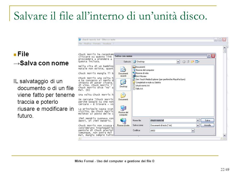 Salvare il file allinterno di ununità disco. File Salva con nome IL salvataggio di un documento o di un file viene fatto per tenerne traccia e poterlo