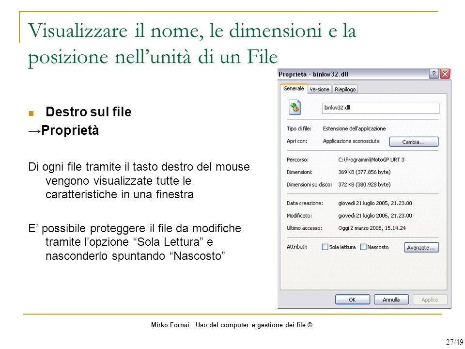 Visualizzare il nome, le dimensioni e la posizione nellunità di un File Destro sul file Proprietà Di ogni file tramite il tasto destro del mouse vengo