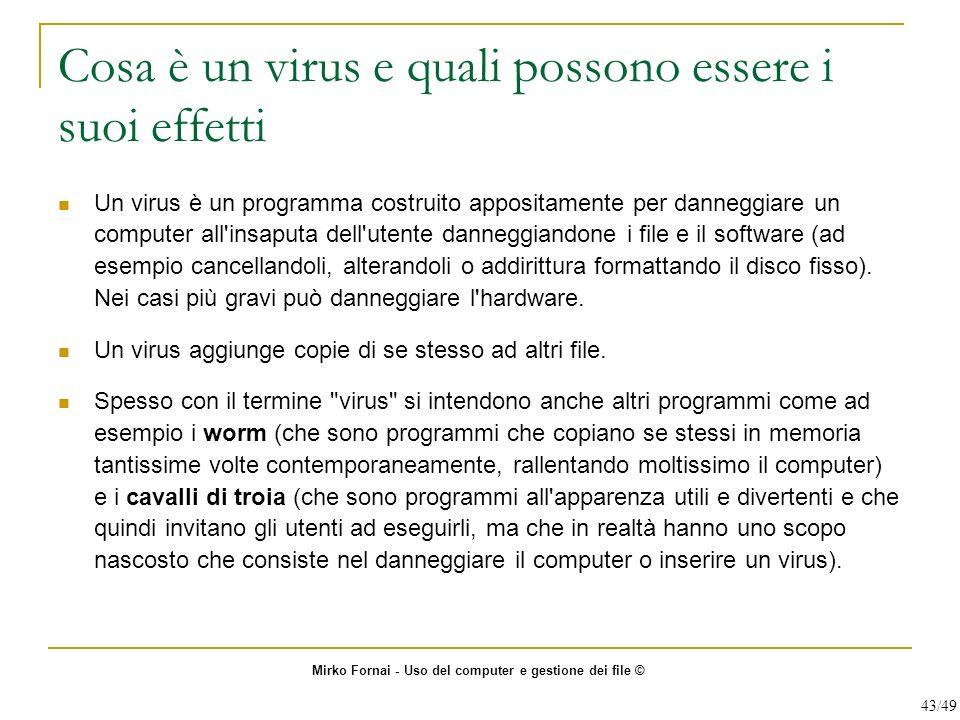 Cosa è un virus e quali possono essere i suoi effetti Un virus è un programma costruito appositamente per danneggiare un computer all'insaputa dell'ut
