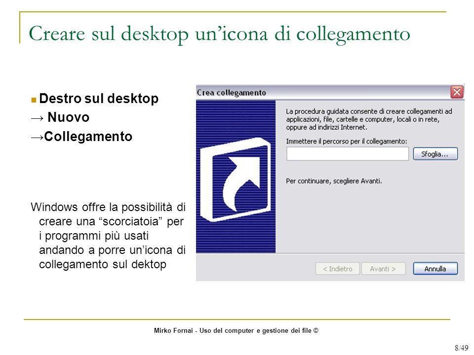 Creare sul desktop unicona di collegamento Destro sul desktop Nuovo Collegamento Windows offre la possibilità di creare una scorciatoia per i programm