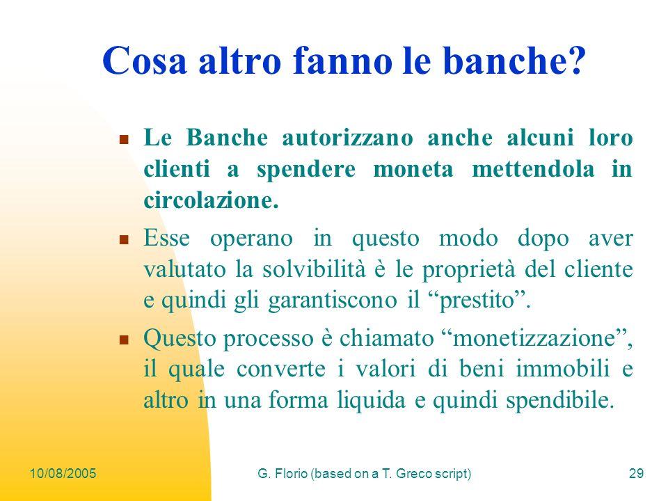 10/08/2005G.Florio (based on a T. Greco script)29 Cosa altro fanno le banche.