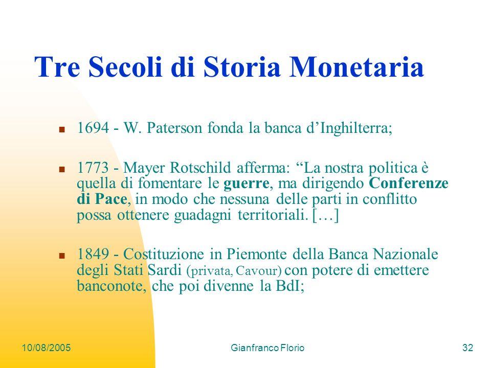 10/08/2005Gianfranco Florio32 Tre Secoli di Storia Monetaria 1694 - W.