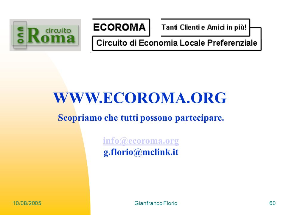 10/08/2005Gianfranco Florio60 WWW.ECOROMA.ORG Scopriamo che tutti possono partecipare.