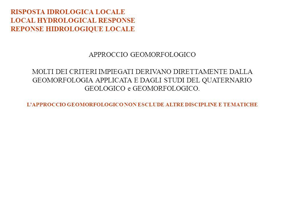 APPROCCIO GEOMORFOLOGICO MOLTI DEI CRITERI IMPIEGATI DERIVANO DIRETTAMENTE DALLA GEOMORFOLOGIA APPLICATA E DAGLI STUDI DEL QUATERNARIO GEOLOGICO e GEO