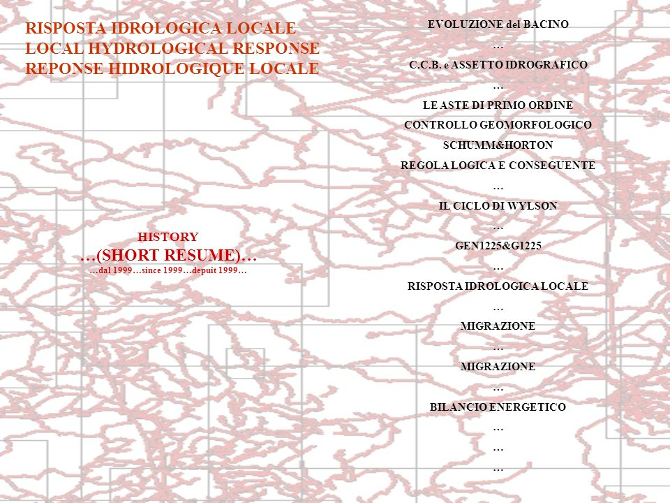 RISPOSTA IDROLOGICA LOCALE LOCAL HYDROLOGICAL RESPONSE REPONSE IDROLOGIQUE LOCALE ESTRATTO da: ENEA041225 RUNNING WATERS AUTORE Dott.
