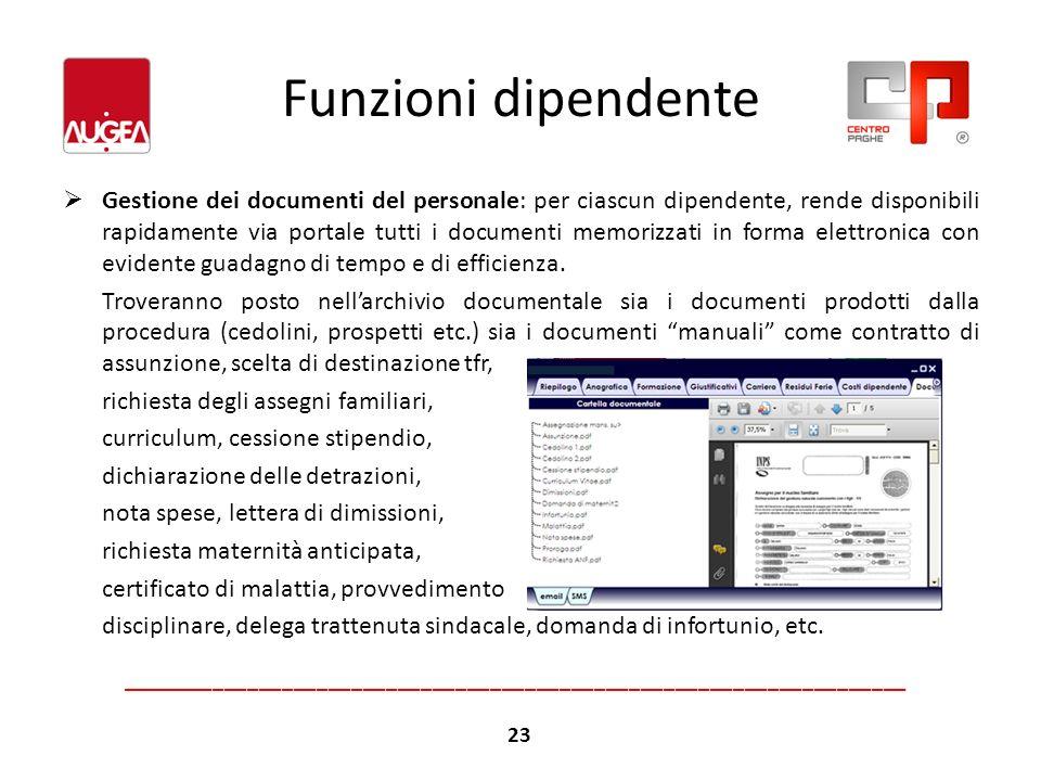 Funzioni dipendente Gestione dei documenti del personale: per ciascun dipendente, rende disponibili rapidamente via portale tutti i documenti memorizz