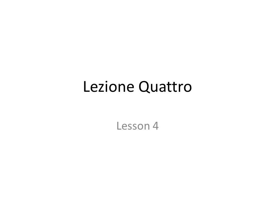 Lezione Quattro Lesson 4