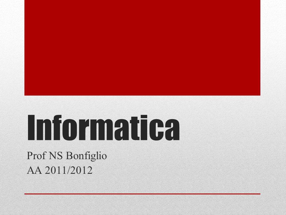 Informatica Prof NS Bonfiglio AA 2011/2012