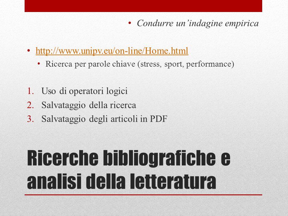 Ricerche bibliografiche e analisi della letteratura Condurre unindagine empirica http://www.unipv.eu/on-line/Home.html Ricerca per parole chiave (stre