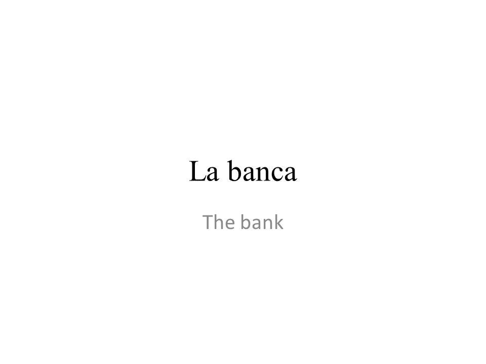 La banca The bank