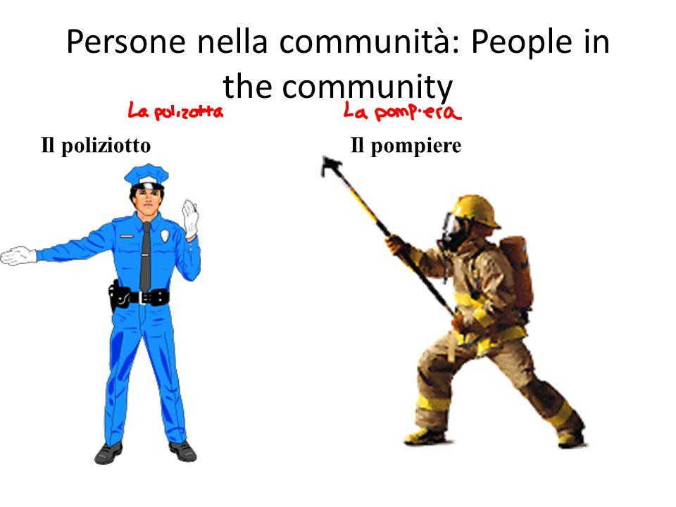 Persone nella communità: People in the community Il poliziottoIl pompiere