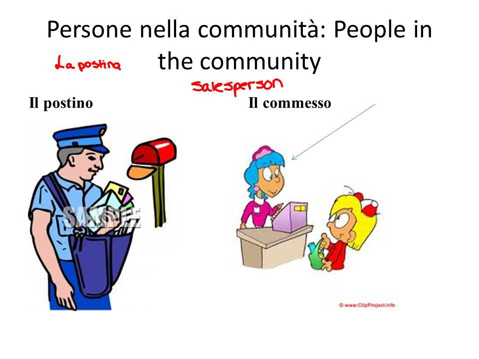 Persone nella communità: People in the community Il postinoIl commesso