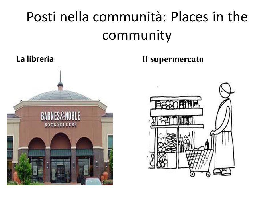Posti nella communità: Places in the community La libreria Il supermercato