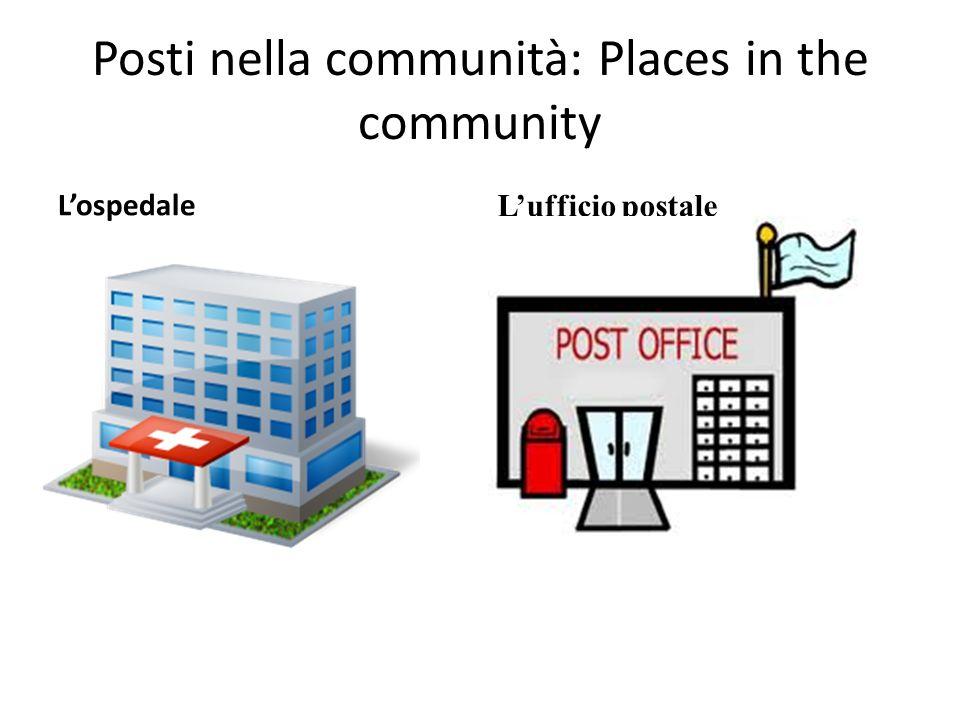 Posti nella communità: Places in the community Lospedale Lufficio postale