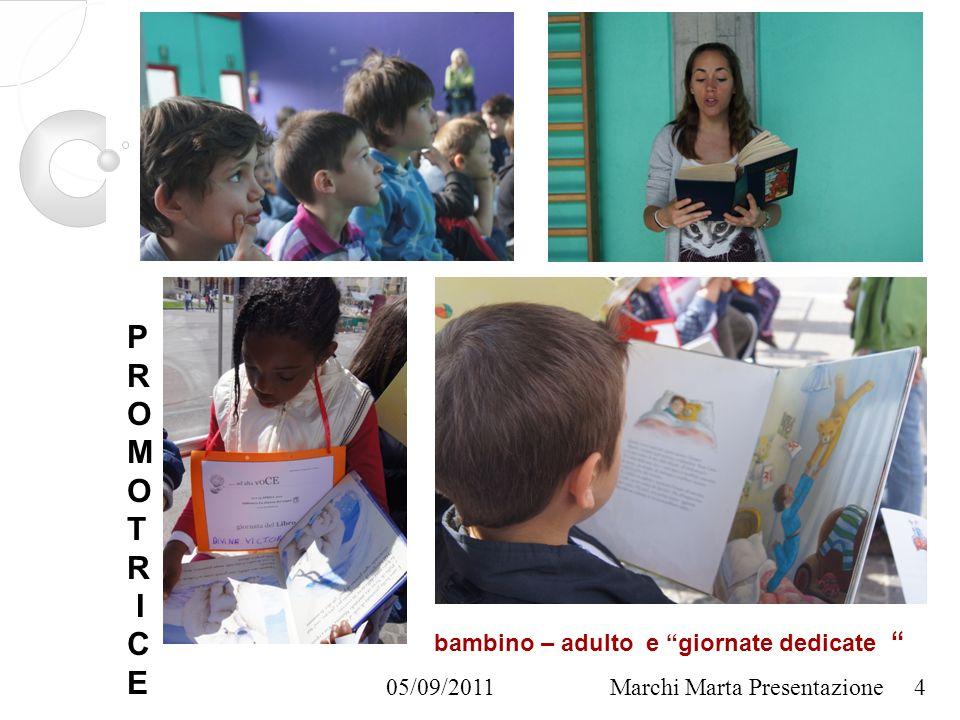 05/09/2011Marchi Marta Presentazione bambino – adulto e giornate dedicate 4 P R O M O T R I C E