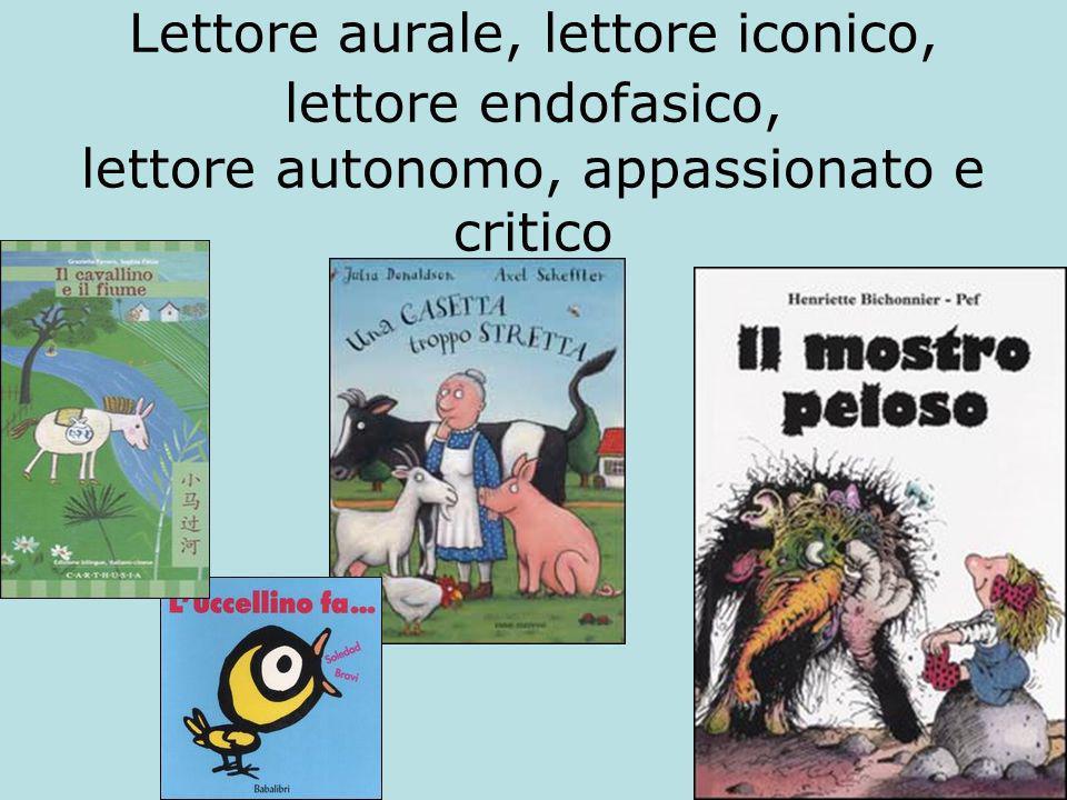 Lettore aurale, lettore iconico, lettore endofasico, lettore autonomo, appassionato e critico