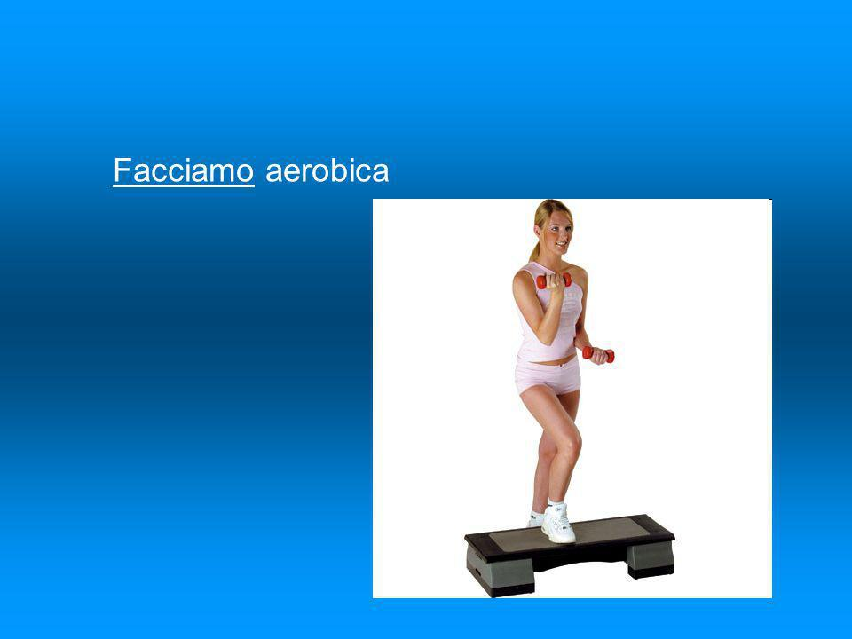 Facciamo aerobica