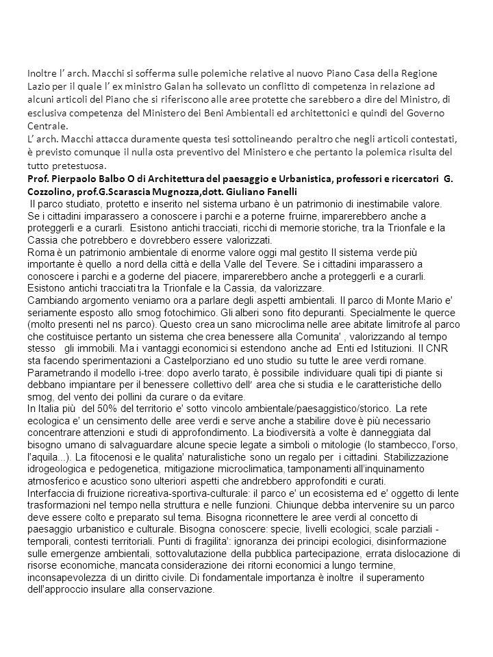 Inoltre l arch. Macchi si sofferma sulle polemiche relative al nuovo Piano Casa della Regione Lazio per il quale l ex ministro Galan ha sollevato un c