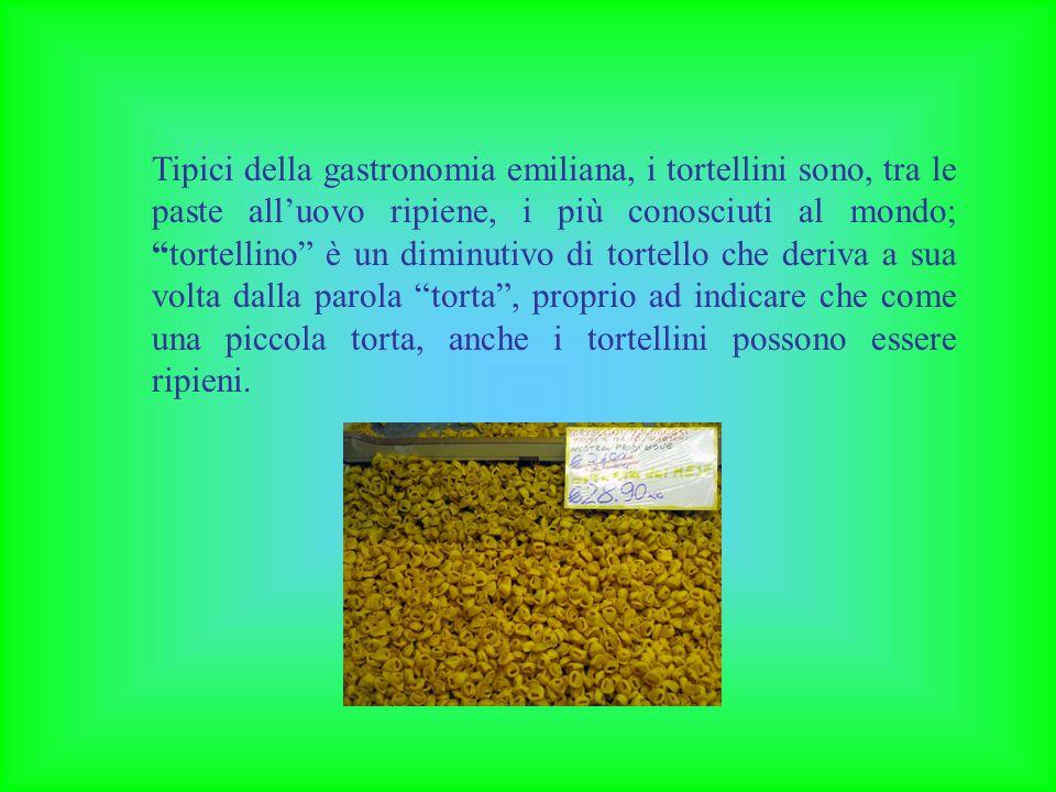 Tipici della gastronomia emiliana, i tortellini sono, tra le paste alluovo ripiene, i più conosciuti al mondo;tortellino è un diminutivo di tortello c