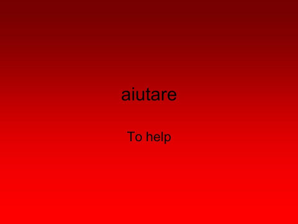 aiutare To help