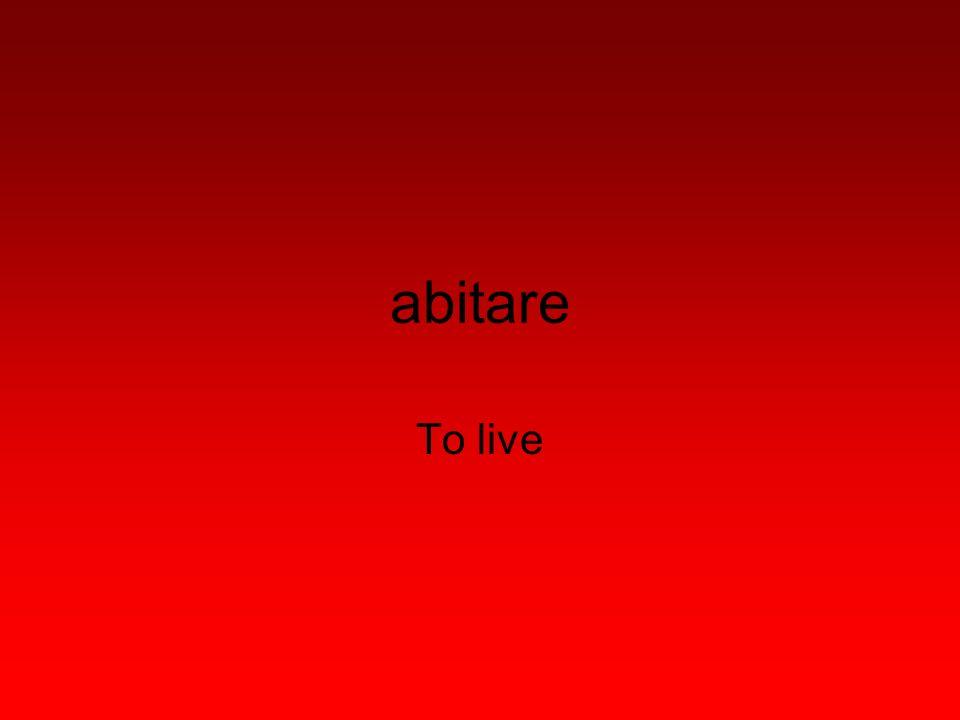 abitare To live