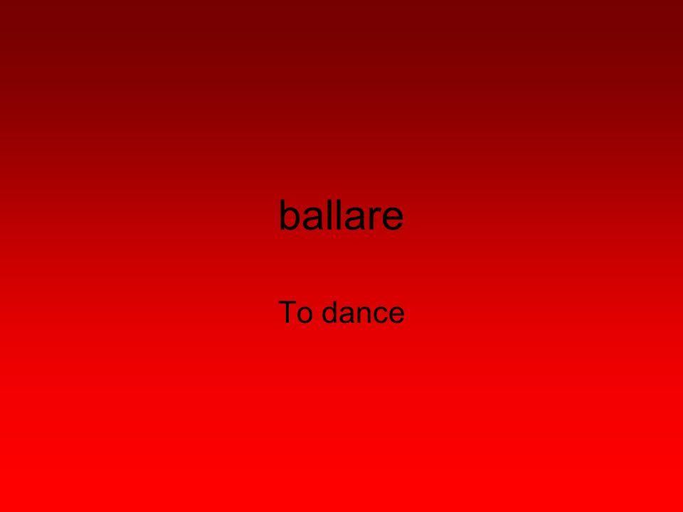 ballare To dance