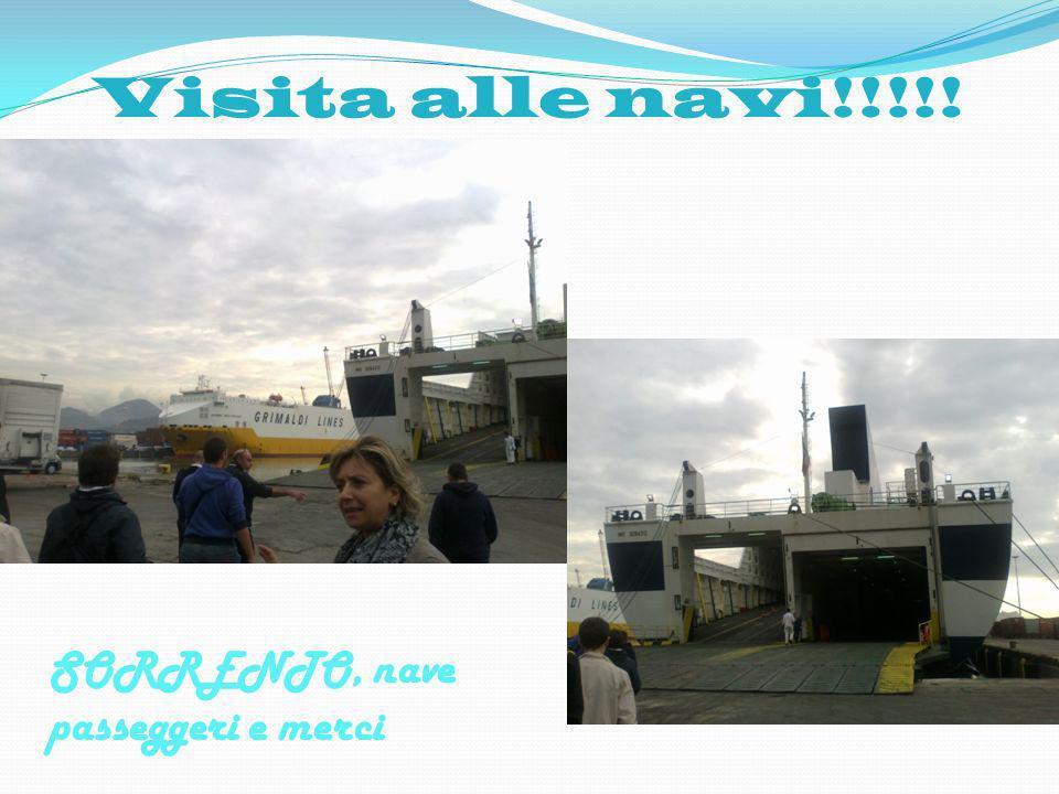 Visita alle navi!!!!! SORRENTO, nave passeggeri e merci