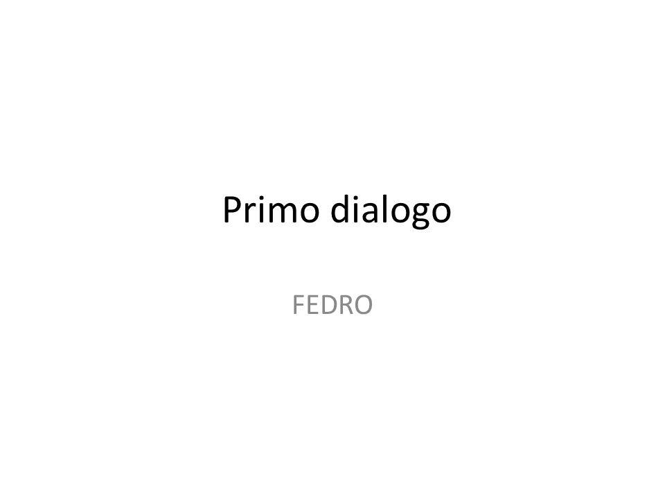 Primo dialogo FEDRO