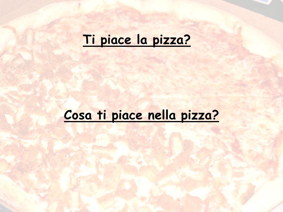 Ti piace la pizza Cosa ti piace nella pizza