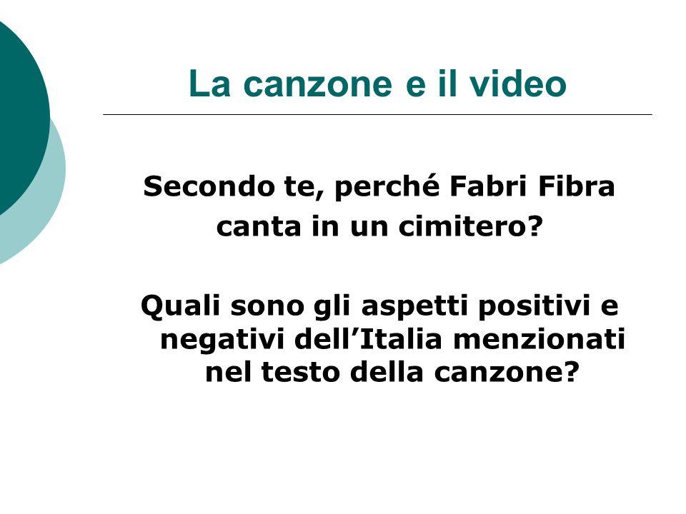 La canzone e il video Secondo te, perché Fabri Fibra canta in un cimitero? Quali sono gli aspetti positivi e negativi dellItalia menzionati nel testo