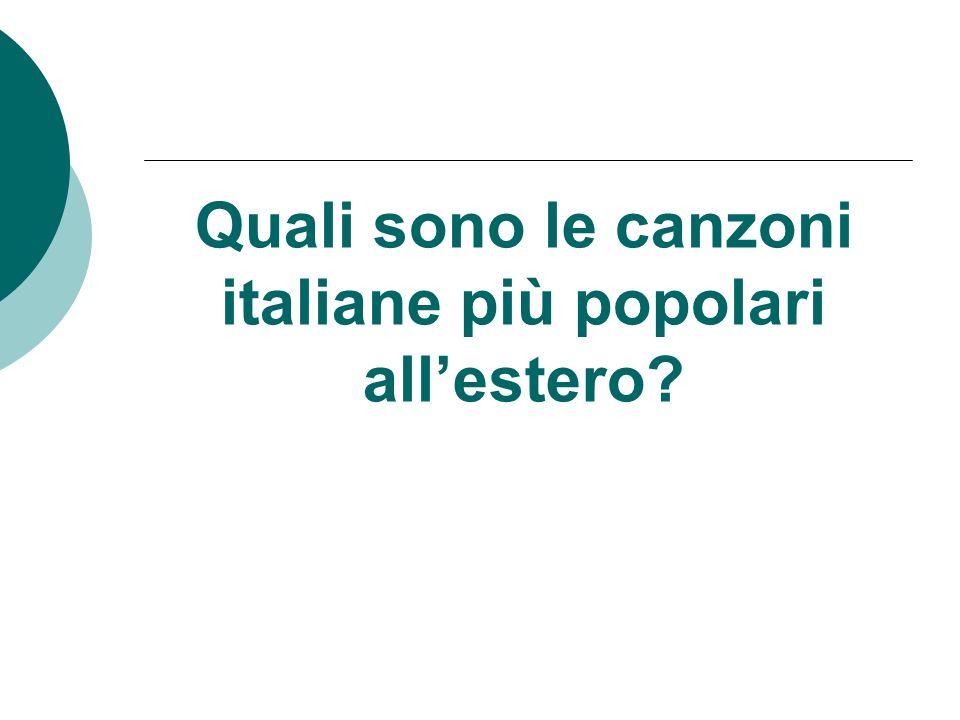 Quali sono le canzoni italiane più popolari allestero?