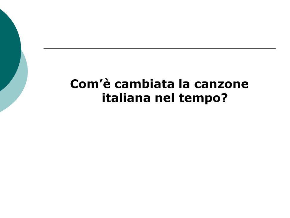 Comè cambiata la canzone italiana nel tempo?