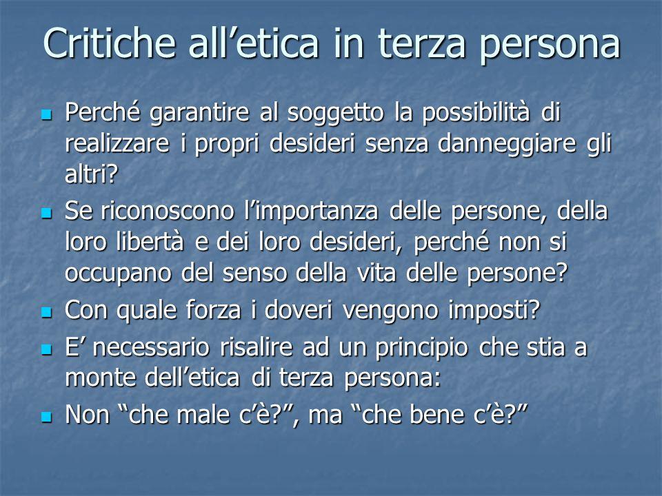 Critiche alletica in terza persona Perché garantire al soggetto la possibilità di realizzare i propri desideri senza danneggiare gli altri.