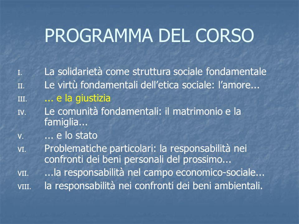 PROGRAMMA DEL CORSO I. La solidarietà come struttura sociale fondamentale II.