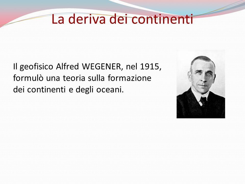 Tettonica a zolle Questa recente teoria, chiamata tettonica a zolle o a placche, convalida lpotesi di Wegner della deriva dei continenti.