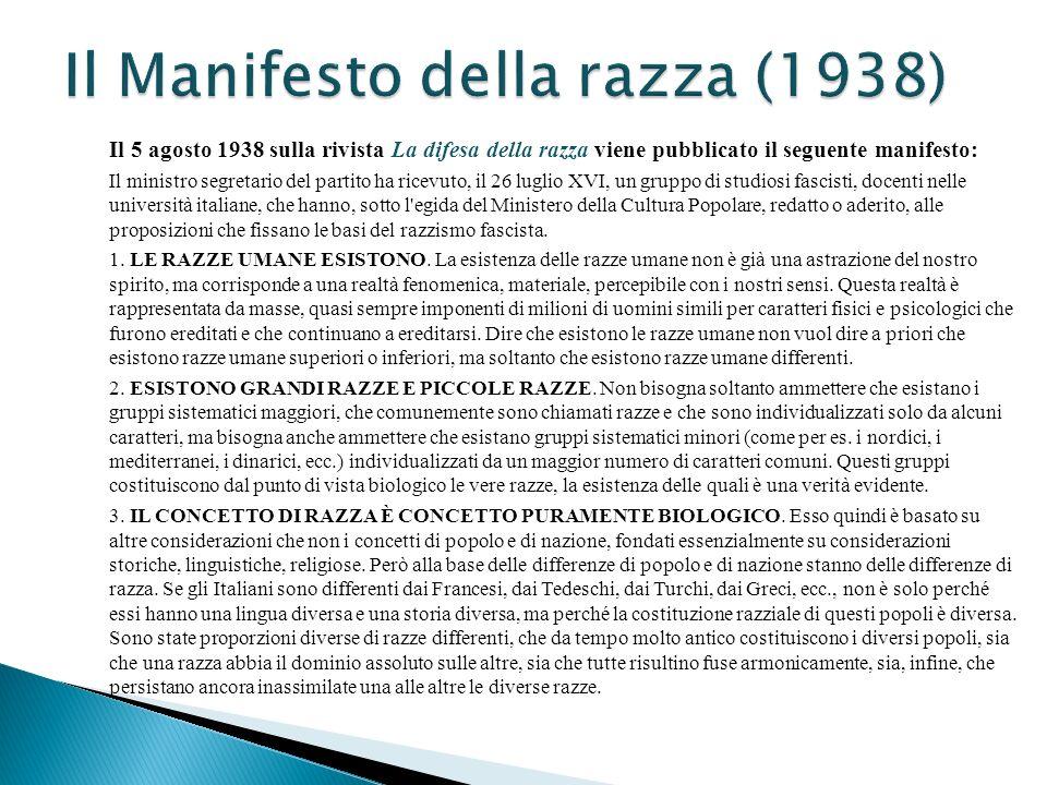Il 5 agosto 1938 sulla rivista La difesa della razza viene pubblicato il seguente manifesto: Il ministro segretario del partito ha ricevuto, il 26 lug