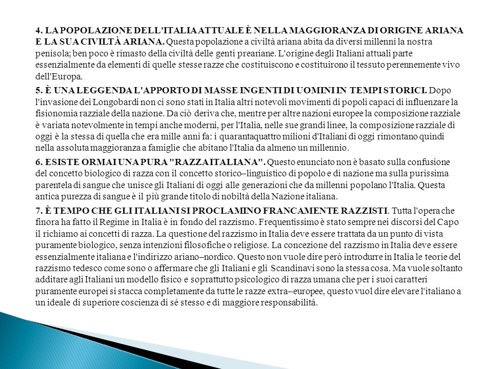 4. LA POPOLAZIONE DELL'ITALIA ATTUALE È NELLA MAGGIORANZA DI ORIGINE ARIANA E LA SUA CIVILTÀ ARIANA. Questa popolazione a civiltà ariana abita da dive
