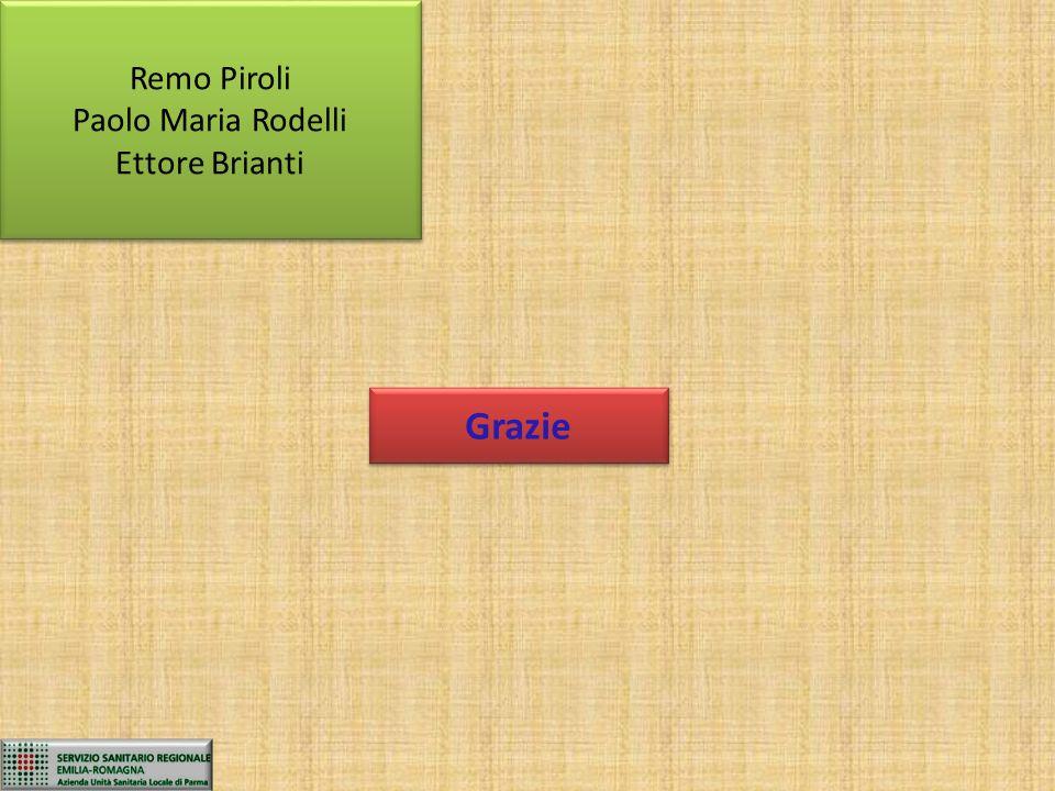 Grazie Remo Piroli Paolo Maria Rodelli Ettore Brianti Remo Piroli Paolo Maria Rodelli Ettore Brianti