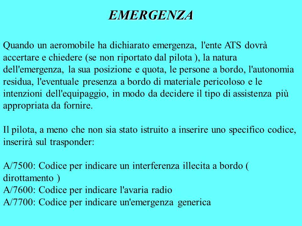 Quando un aeromobile ha dichiarato emergenza, l'ente ATS dovrà accertare e chiedere (se non riportato dal pilota ), la natura dell'emergenza, la sua p