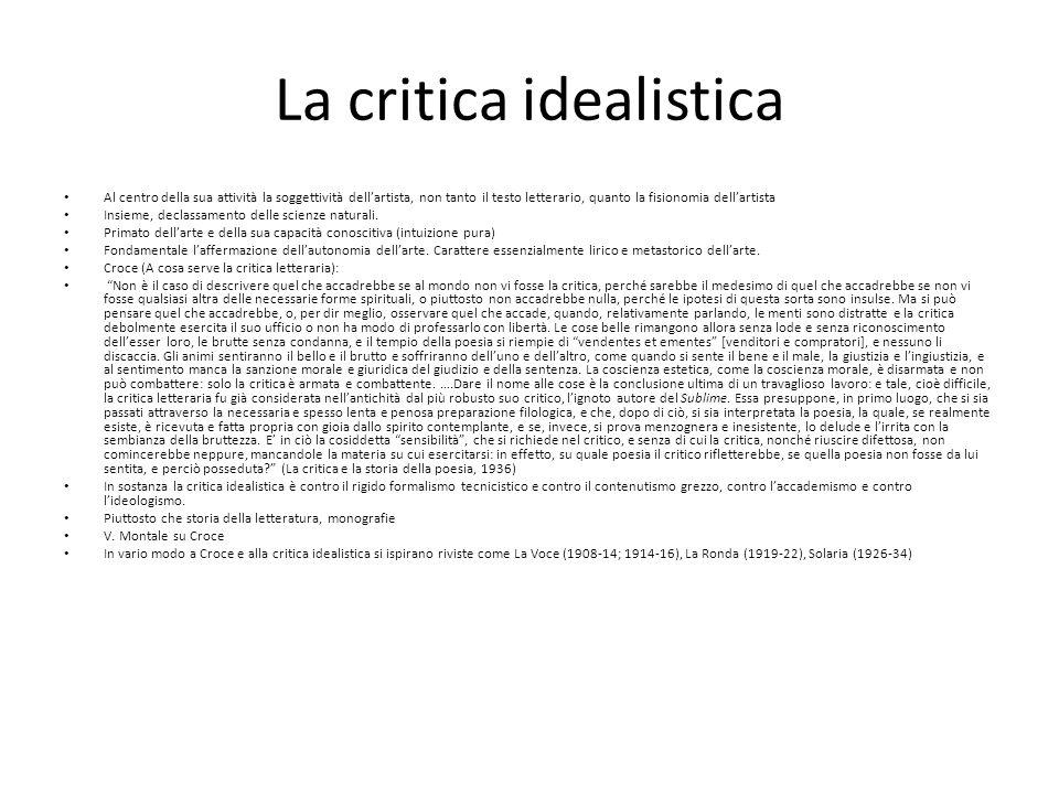 La critica idealistica Al centro della sua attività la soggettività dellartista, non tanto il testo letterario, quanto la fisionomia dellartista Insie
