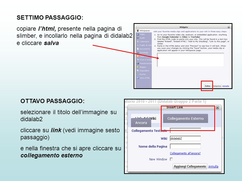 SETTIMO PASSAGGIO: copiare lhtml, presente nella pagina di slimber, e incollarlo nella pagina di didalab2 e cliccare salva OTTAVO PASSAGGIO: seleziona