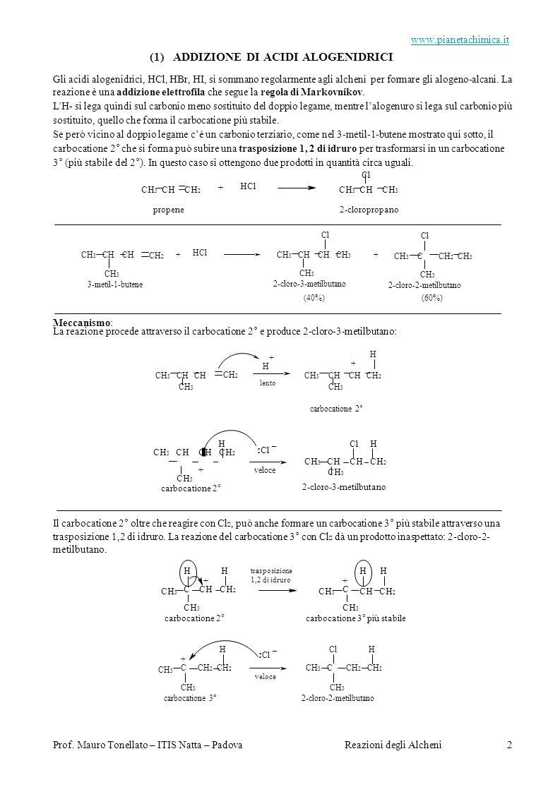 Prof. Mauro Tonellato – ITIS Natta – PadovaReazioni degli Alcheni 2 Meccanismo: La reazione procede attraverso il carbocatione 2° e produce 2-cloro-3-