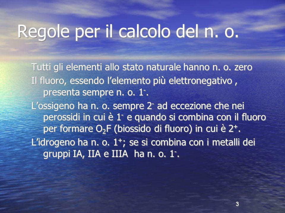 4 Come assegnare i numeri di ossidazione Problema: Calcolare i n.